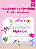 Trace Letters and Alphabet: Preschool Handwriting Practice Workbook for Baby Girl. Cursive for Beginners Workbook. Kindergarten and kids Ages 3-5. Workbook size 8.5 x 11 inches