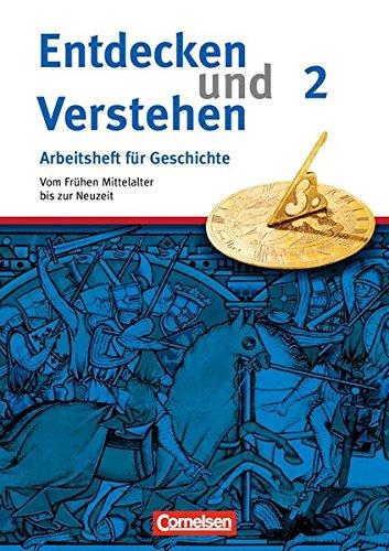 Entdecken und verstehen - Arbeitshefte - Allgemeine Ausgabe: Heft 2 - Vom Frühen Mittelalter bis zur Frühen Neuzeit: Arbeitsheft mit Lösungsheft