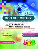MCQ CHEMISTRY TOPIC WISE COMPLETE SOLUTION WITH EXPLANATIONS FOR IIT JAM & M.SC. ENTRANCE EXAMS (2ND EDITION)