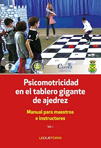 Psicomotricidad en el tablero gigante de ajedrez: Manual para maestros e instructores...