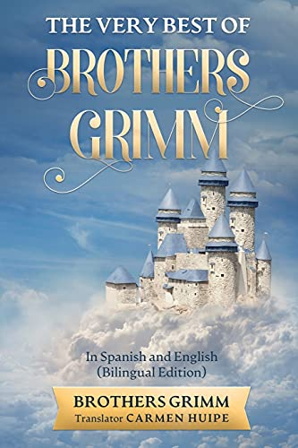 The Very Best of Brothers Grimm In Spanish and English (Translated) (Spanish Edition)