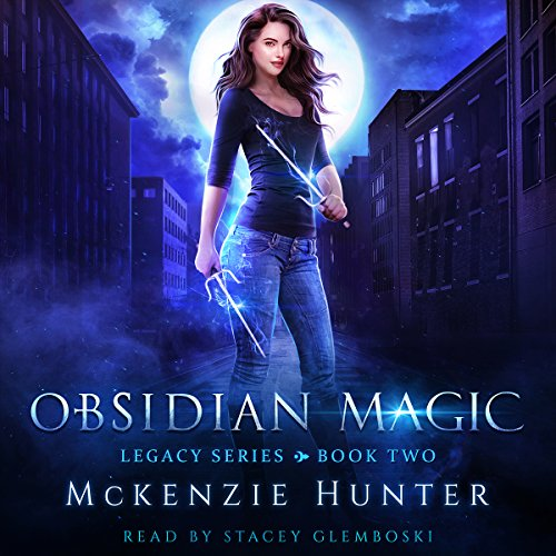 Obsidian Magic     Legacy Series, Book 2              By:                                                                                                                                 McKenzie Hunter                               Narrated by:                                                                                                                                 Stacey Glemboski                      Length: 8 hrs and 20 mins     15 ratings     Overall 4.1