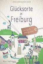 Glücksorte in Freiburg: Fahr hin und werd glücklich