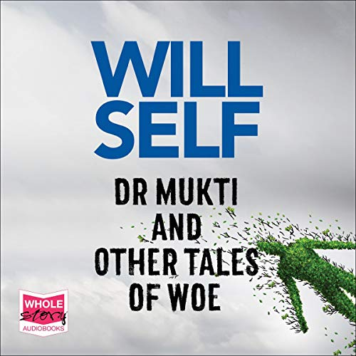 Dr Mukti and Other Tales of Woe cover art