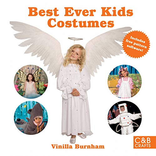 Best Ever Kids Costumes: Step-by-step Dress Up Projects for Kids (C&B Crafts)