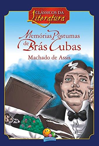 Memórias Póstumas de Brás Cubas. Clássicos da Literatura