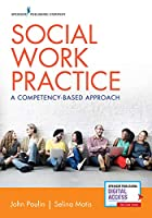 Social Work Practice: A Competency-Based Approach