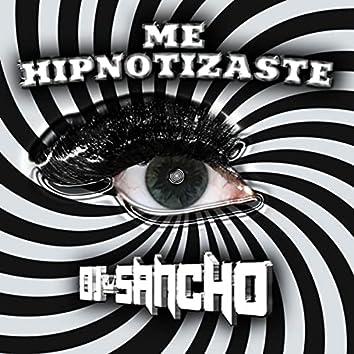 Me Hipnotizaste