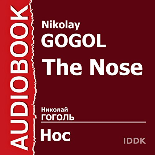 The Nose [Russian Edition]                   De :                                                                                                                                 Nikolay Gogol                               Lu par :                                                                                                                                 Aleksey Konsovsky,                                                                                        Mikhail Zharov,                                                                                        Alexander Khanov,                   and others                 Durée : 52 min     Pas de notations     Global 0,0