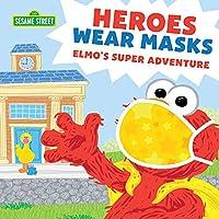 Heroes Wear Masks: Elmo's Super Adventure (a return back to school mask book for kids) (Sesame Street)