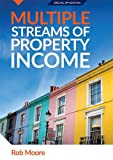 Multiple Streams of Property Income [Second Edition] Paperback – 1 September 2016: Building A Passive Income With Multiple Property Strategies. ... Property Real Estate Books: Rob Moore)