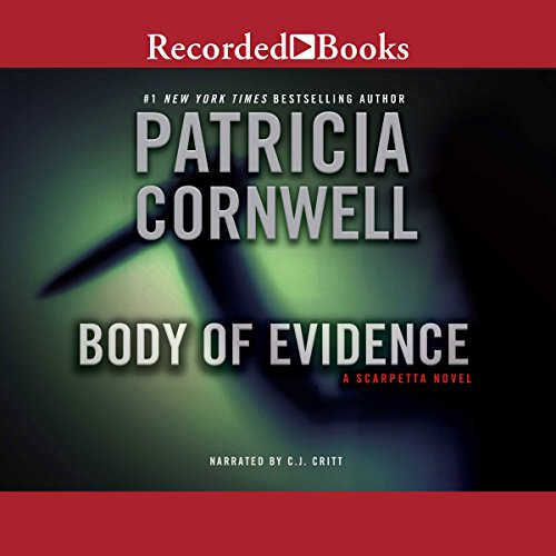 Body of Evidence     A Scarpetta Novel              By:                                                                                                                                 Patricia Cornwell                               Narrated by:                                                                                                                                 C. J. Critt                      Length: 12 hrs and 48 mins     1,376 ratings     Overall 4.3