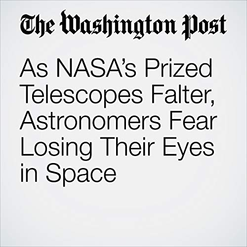As NASA's Prized Telescopes Falter, Astronomers Fear Losing Their Eyes in Space copertina