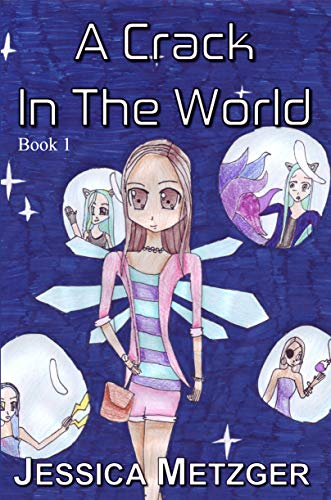 A Crack In The World: Fantasy Books for Kids Age 11-14 Girls, 9-12, and Preteens (A Funny Magic Adventure Novel)