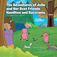 The Adventures of Jolie and Her Best Friends Hamilton and Bacorama: A Lesson for Freddie