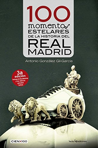 100 momentos estelares de la historia del Real Madrid: 17 (Cien x 100)