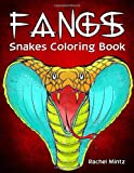 Fangs - Snakes Coloring Book: Dangerous Reptiles, Cobra, Rattle Snake Real & Zentangle Patterns For Adults & Teens