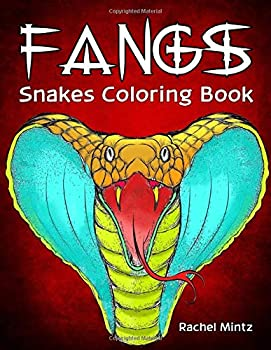 Fangs - Snakes Coloring Book  Dangerous Reptiles Cobra Rattle Snake Real & Zentangle Patterns For Adults & Teens
