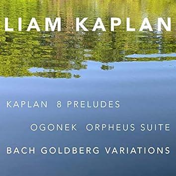 Kaplan: 8 Preludes – Ogonek: Orpheus Suite – Bach: Goldberg Variations, BWV 988