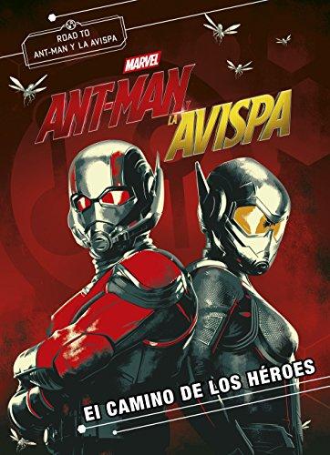 Ant-Man y la Avispa. El camino de los héroes: Novela (Marvel. Los Vengadores)