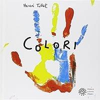 colori. ediz. illustrata