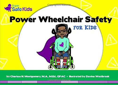 Power Wheelchair Safety for Kids: A Super Safe Kids book (Super Safe Kids books)