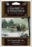 A Game of Thrones LCG 2nd Ed:The Things We Do for Lov
