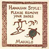 Banana Patch Studio Hawaiian Style: Please Remove Your Shoes Surfer & Honu (Turtle) 6' Hand Painted Ceramic Tile