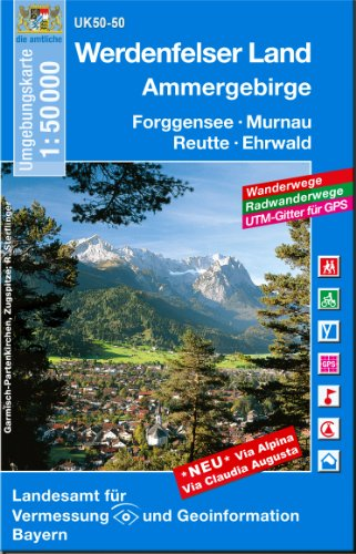 Werdenfelser Land / Ammergebirge 1 : 50 000: Forggensee, Murnau, Reutte, Ehrwald. Wanderwege, Radwanderwege, UTM-Gitter für GPS (UK 50 - 50) (UK50 ... Karte Freizeitkarte Wanderkarte)