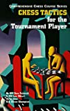 Chess Tactics for the Tournament Player (Comprehensive Chess Course, Third Level) - Larry Parr