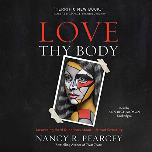 Love Thy Body     Answering Hard Questions About Life and Sexuality              De :                                                                                                                                 Nancy R. Pearcey                               Lu par :                                                                                                                                 Ann Richardson                      Durée : 11 h et 29 min     Pas de notations     Global 0,0