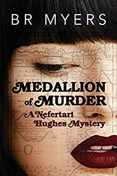 Medallion of Murder (The Nefertari Hughes Mystery Series Book 3) by [BR Myers]