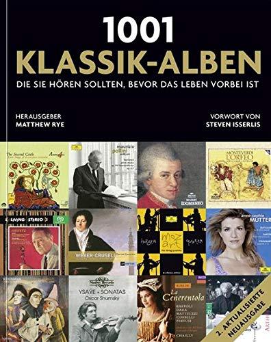 1001 Klassik-Alben, die Sie hören sollten, bevor das Leben vorbei ist: Ausgewählt und vorgestellt von 35 Musikern und Musik-Kritikern