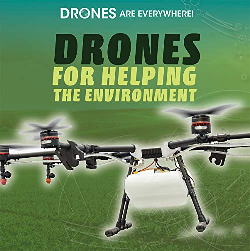 Drones for Helping the Environment (Drones Are Everywhere!)