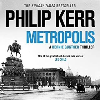 Metropolis     Bernie Gunther, Book 14              By:                                                                                                                                 Philip Kerr                               Narrated by:                                                                                                                                 Jeff Harding                      Length: 10 hrs and 38 mins     33 ratings     Overall 4.8