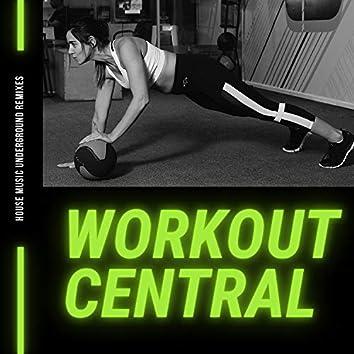 House Music Underground Remixes - Workout Central