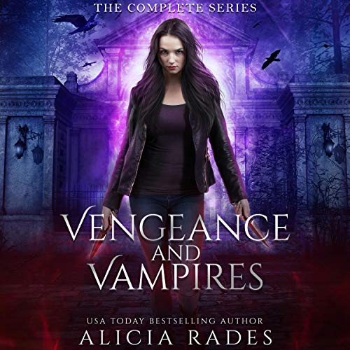 Vengeance and Vampires Audiobook By Alicia Rades cover art