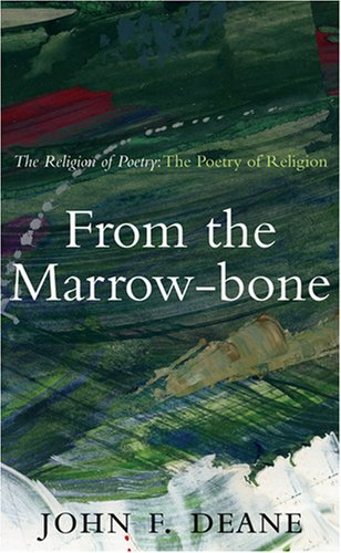 From the Marrow-Bone: The Religion of Poetry: The Poetry of Religion