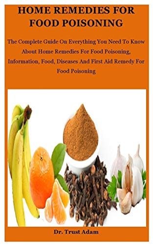 Home Remedies For Food Poisoning: The...