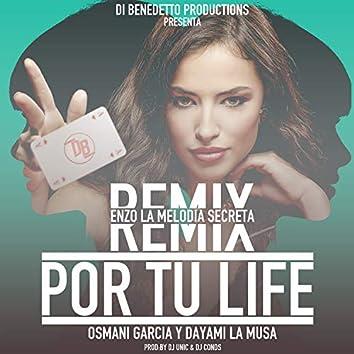 Por Tu Life (Remix)
