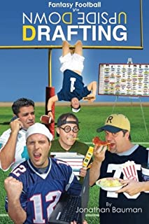 Fantasy Football Via Upside Down Drafting (UDD Book 1) (Volume 1)