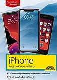 iPhone Tipps und Tricks zu iOS 13 - zu allen aktuellen iPhone Modellen - komplett in Farbe (German Edition)