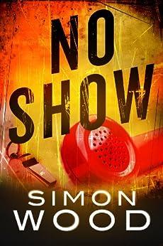 No Show by [Simon Wood]