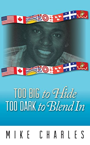 TOO BIG TO HIDE TOO DARK TO BLEND IN (English Edition)