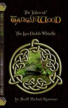 The Tales of Tanglewood: The Lon Dubh Whistle by [Scott Michael Kessman]
