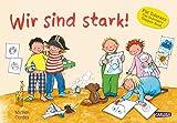 Wir sind stark!: Ein Kindergartenbuch über Stärken und Schwächen, Gefühle und Zusammenhalt ab 3 Jahren
