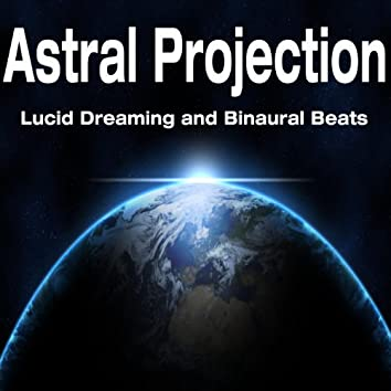 Astral Projection: Lucid Dreaming and Binaural Beats