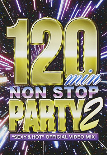 120min NON STOP PARTY 2 -SEXY & HOT OFFICIAL VIDEO MIX- [DVD]