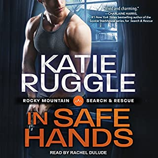 In Safe Hands     Search and Rescue Series, Book 4              Written by:                                                                                                                                 Katie Ruggle                               Narrated by:                                                                                                                                 Rachel Dulude                      Length: 10 hrs and 32 mins     Not rated yet     Overall 0.0