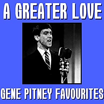 A Greater Love Gene Pitney Favourites